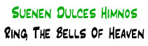 Suenen Dulces Himnos | Ring the Bells of Heaven