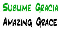 Sublime Gracia | Amazing Grace