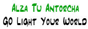 Alza Tu Antorcha | Go Light Your World