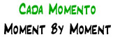 Cada Momento | Moment by Moment