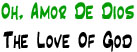 Oh, Amor de Dios | The Love of God
