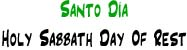 Santo Día | Holy Sabbath Day of Rest