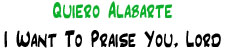 Quiero Alabarte | I Want to Praise You, Lord